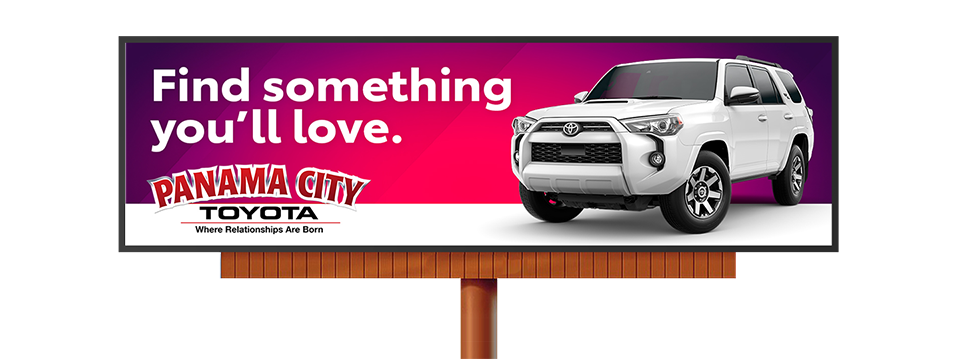 "An image of the Panama City Toyota ""Find Something You Love"" outdoor marketing campaign billboard ."